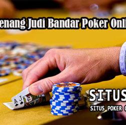 Peluang Menang Judi Bandar Poker Online Terbaik