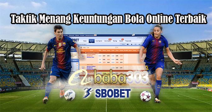 Taktik Menang Keuntungan Bola Online Terbaik
