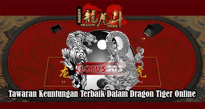 Tawaran Keuntungan Terbaik Dalam Dragon Tiger Online